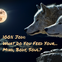 100% Jodi: What Do You Feed Your…Mind, Body, Soul?