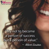 """Try not to become a person of success but a person of value."""