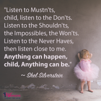 """""""Listen to the Mustn'ts, child…"""""""