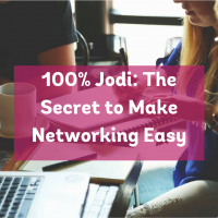 100% Jodi: The Secret to Make Networking Easy
