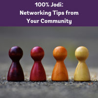 100% Jodi: Networking Tips from Your Community