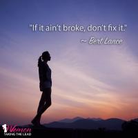 """""""If it ain't broke, don't fix it."""""""