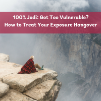 100% Jodi: Got Too Vulnerable? How to Treat Your Exposure Hangover