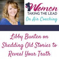 On Air Coaching: Libby Bunten on Shedding Old Stories to Reveal Your Truth