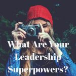 Bonus Episode: What Are Your Leadership Superpowers?
