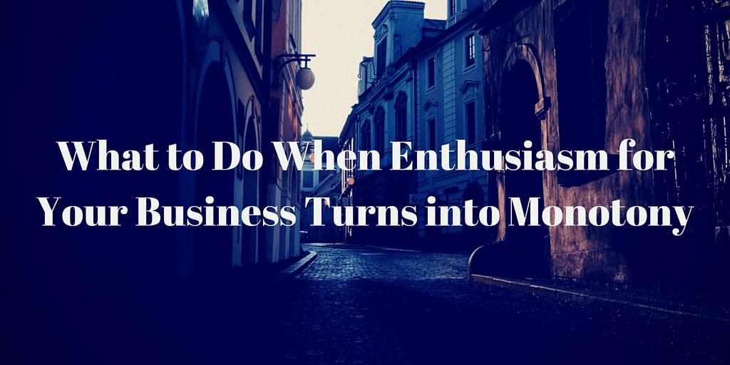 Business Monotony