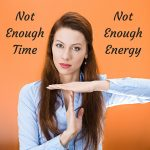 Bonus Episode: Not Enough Time Equals Not Enough Energy