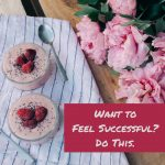 Bonus Episode: Want to Feel Successful? Do This.