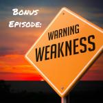Bonus Episode: Weaknesses vs. Your Superpowers