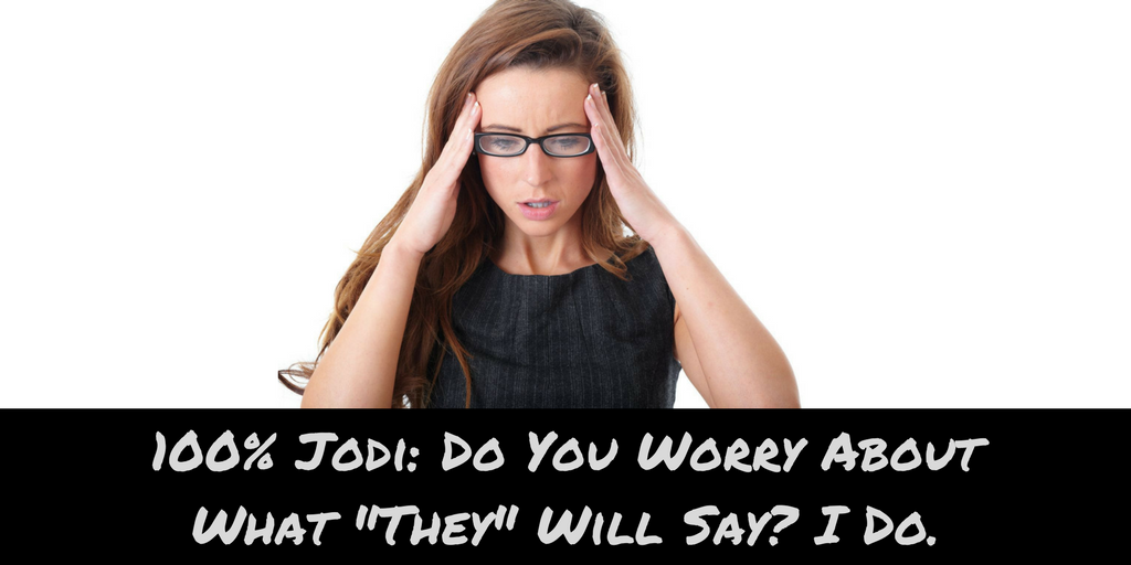 Do you worry about what they will say?
