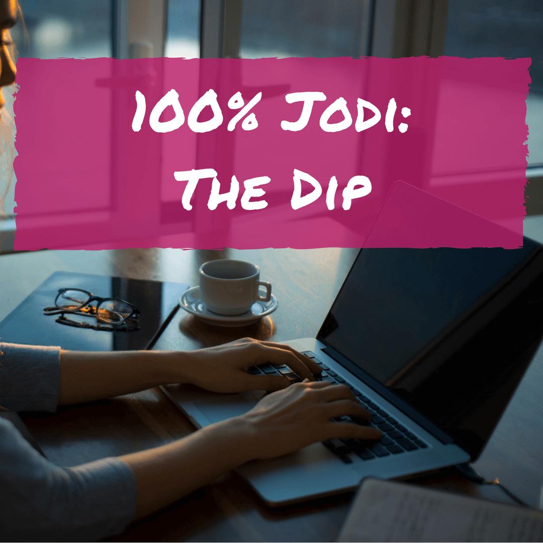 100% Jodi The Dip